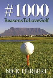 1000 Reasons to love golf ebook by Nick Herbert