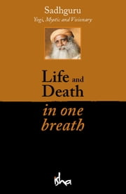 Life and Death in One Breath ebook by Sadhguru