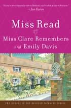 Miss Clare Remembers and Emily Davis - A Novel ebook by Miss Read