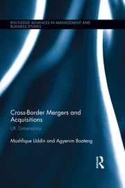 Cross-Border Mergers and Acquisitions - UK Dimensions ebook by Moshfique Uddin,Agyenim Boateng