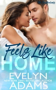 Feels Like Home - The Southerlands, #1 ebook by Evelyn Adams