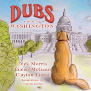 Dubs Goes to Washington ebook by Dick Morris,Eileen McGann,Clayton Liotta