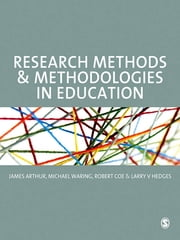 Research Methods and Methodologies in Education ebook by Professor James Arthur,Professor Larry V Hedges,Michael Waring,Professor Robert Coe