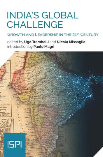 India's Global Challenge - Growth and Leadership in the 21st Century ebook by Ugo Tramballi,Nicola Missaglia