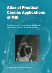 Atlas of Practical Cardiac Applications of MRI ebook by Guillem Pons-Lladó,Francesco Carreras,Xavier Borrás,Maite Subirana,Luís J. Jiménez-Borreguero