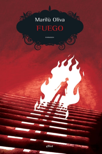 Fuego ebook by Marilù Oliva
