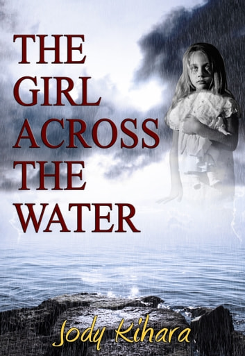 The Girl Across the Water ebook by Jody Kihara