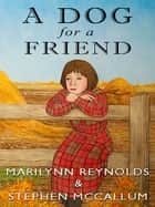 A Dog for a Friend ebook by