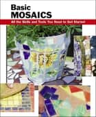 Basic Mosaics - All the Skills and Tools You Need to Get Started ebook by Sherrye Landrum, Martin Webb