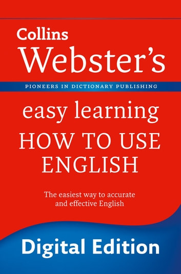 Webster's Easy Learning How to use English (Collins Webster's Easy Learning) ebook by Collins