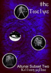 The Twelve: Altunai Subset Two ebook by Killian McRae