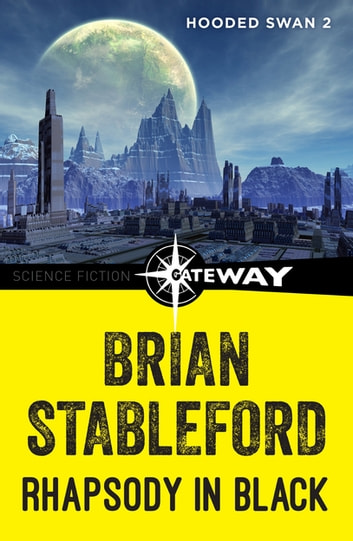 Rhapsody in Black: Hooded Swan 2 ebook by Brian Stableford