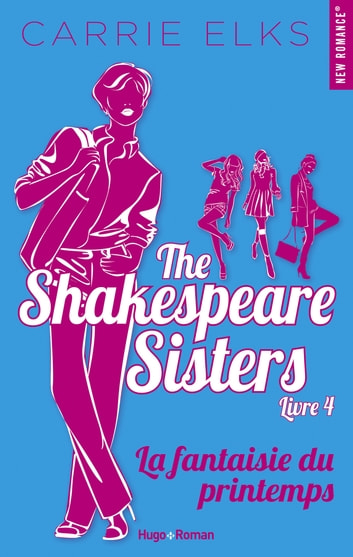 The Shakespeare sisters - tome 4 La fantaisie du printemps -Extrait offert- ebook by Carrie Elks