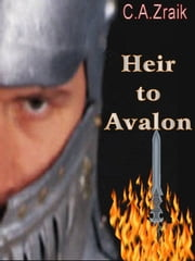 Heir To Avalon ebook by C. A. Zraik