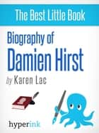 Damien Hirst: The Untold Story ebook by Karen Lac