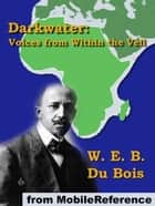 Darkwater: Voices From Within The Veil (Mobi Classics) ebook by W. E. B. Du Bois