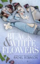Black and White Flowers ebook by Rachel Robinson