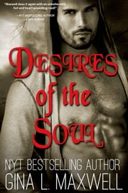 Desires of the Soul ebook by Gina L. Maxwell