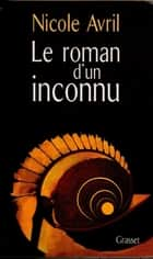 Le roman d'un inconnu ebook by Nicole Avril