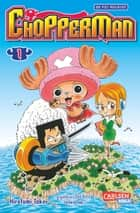 Chopperman 1 ebook by Hirofumi Takei, Eiichiro Oda, Antje Bockel