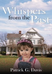 Whispers From The Past ebook by Patrick G. Davis