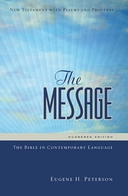 The Message New Testament with Psalms and Proverbs ebook by Eugene H. Peterson