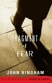 A Fragment of Fear - A Novel ebook by John Bingham