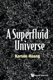 A Superfluid Universe ebook by Kerson Huang