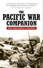 The Pacific War - From Pearl Harbor to Hiroshima ebook by Daniel Marston