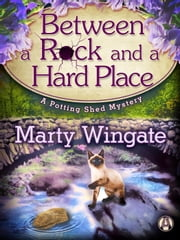 Between a Rock and a Hard Place - A Potting Shed Mystery ebook by Kobo.Web.Store.Products.Fields.ContributorFieldViewModel