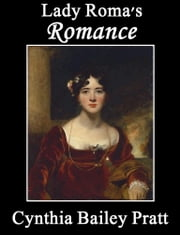 Lady Roma's Romance ebook by Cynthia Bailey Pratt