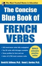 The Concise Blue Book of French Verbs ebook by David Stillman, Ronni Gordon