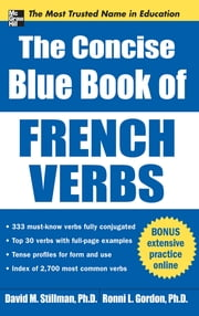 The Concise Blue Book of French Verbs ebook by David Stillman,Ronni Gordon