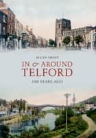 In and Around Telford 100 Years Ago ebook by Allan Frost