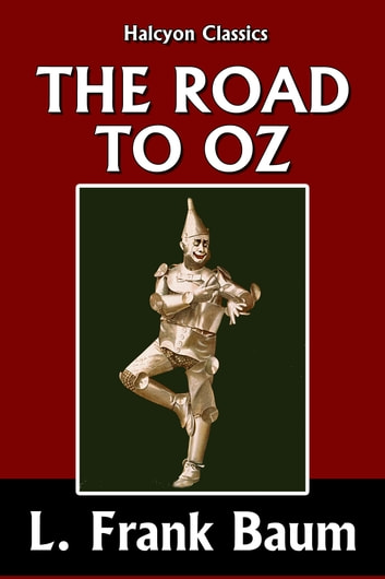 The Road to Oz by L. Frank Baum [Wizard of Oz #5] ebook by L. Frank Baum