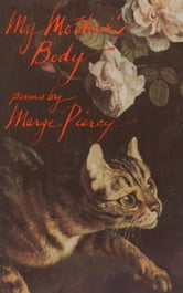 My Mother's Body ebook by Marge Piercy