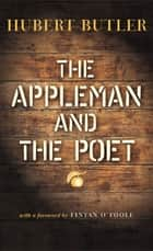 The Appleman and the Poet ebook by Hubert Butler, Fintan O'Toole, Antony Farrell