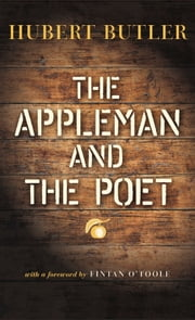The Appleman and the Poet ebook by Hubert Butler,Antony Farrell,Fintan O'Toole