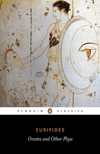 Orestes and Other Plays ebook by Euripides