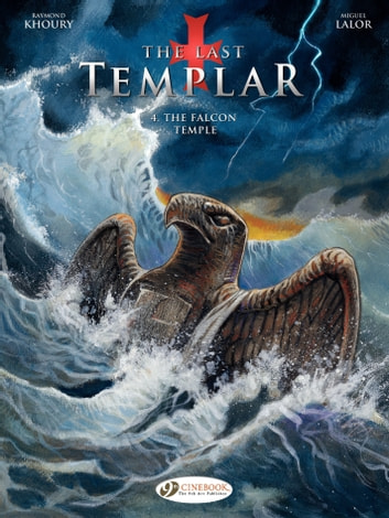The Last Templar - Tome 4 - The Falcon Temple eBook by Miguel Lalor,Raymond Khoury