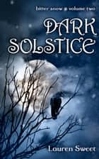 Dark Solstice ebook by Lauren Sweet