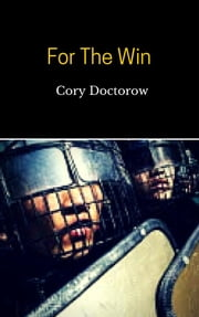 For The Win eBook by Cory Doctorow