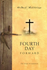 Fourth Day Forward - 60 Daily Meditations ebook by The Upper Room