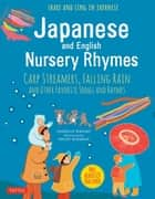 Japanese and English Nursery Rhymes - Carp Streamers, Falling Rain and Other Favorite Songs and Rhymes (Downloadable Audio of Rhymes in Japanese Included) eBook by Danielle Wright, Helen Acraman