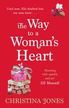 The Way To A Woman's Heart eBook by Christina Jones