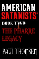 American Satanists' Book Two: The Pharre Legacy ebook by Paul Thomsen