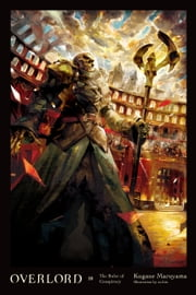 Overlord, Vol. 10 (light novel) - The Ruler of Conspiracy eBook by Kugane Maruyama, so-bin