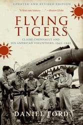 Flying Tigers - Claire Chennault and his American Volunteers, 1941-1942 ebook by Daniel Ford