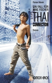 Thai-Connection - Ein Fall für Mike Fischer ebook by Florian Marek