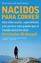 Nacidos para Correr ebook by Christopher McDougall